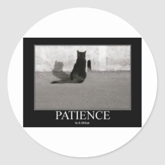 Patience is a Virtue Stickers