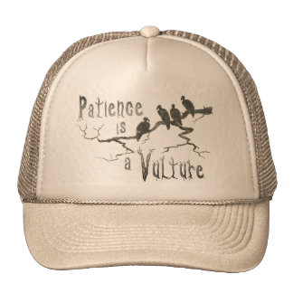 Patience Is A Vulture Trucker Hat