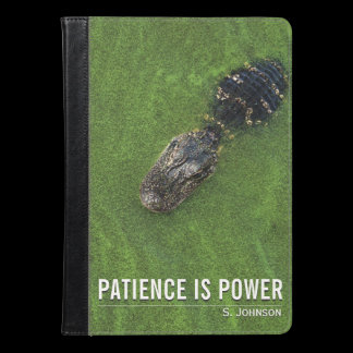 Patience is Power • Alligator • iPad / Kindle iPad Air Case