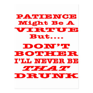 Patience Might Be A Virtue But Don't Bother I'll Postcard