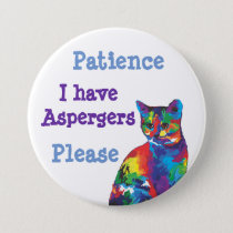 Patience please: I have aspergers Button