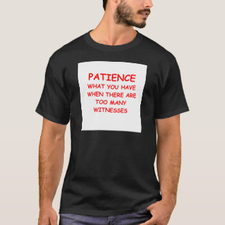 PATIENCE.png T-Shirt