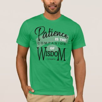Patience Quote from Augustine T-Shirt