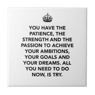 PATIENCE STRENGTH PASSION ACHIEVE GOALS DREAMS ENC CERAMIC TILES