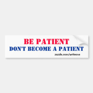Patient bumper sticker