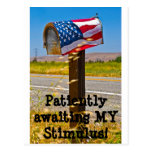Patiently Awaiting MY Stimulus! Postcard