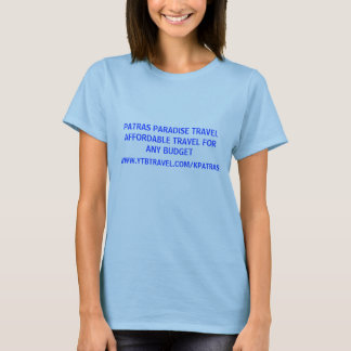 PATRAS PARADISE TRAVELAFFORDABLE TRAVEL FOR ANY... T-Shirt