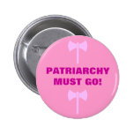 PATRIARCHY MUST GO! BUTTON