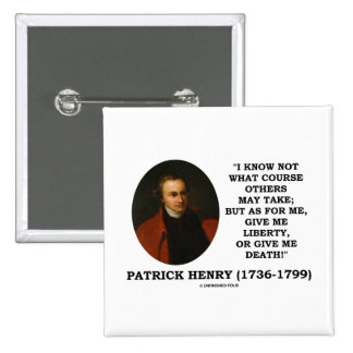 Patrick Henry Give Me Liberty Or Give Me Death Buttons