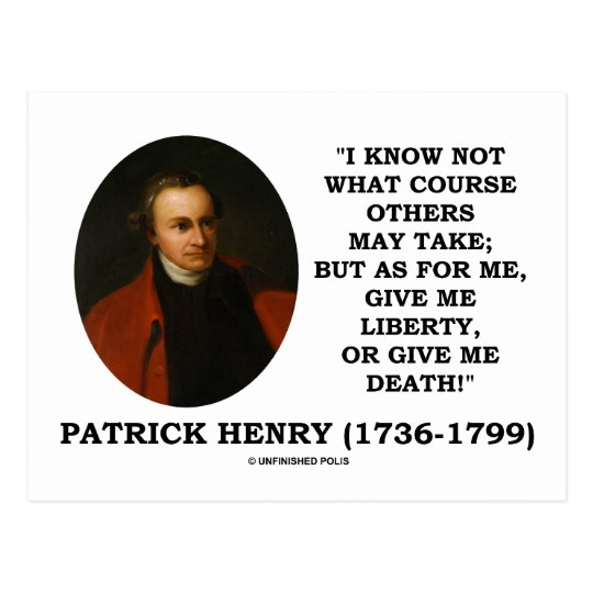 Patrick Henry Give Me Liberty Or Give Me Death! Postcard