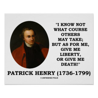 Patrick Henry Give Me Liberty Or Give Me Death! Poster