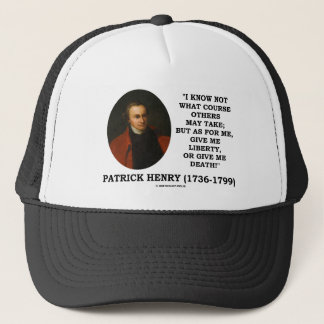 Patrick Henry Give Me Liberty Or Give Me Death! Trucker Hat