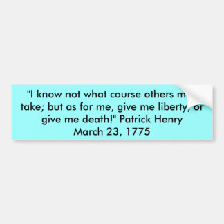 PATRICK HENRY QUOTE BUMPER STICKER