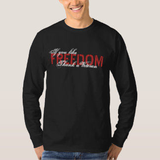 """PATRIOT """"IF YOU LIKE FREEDOM, THANK A VETERAN"""" 3D T-SHIRT"""