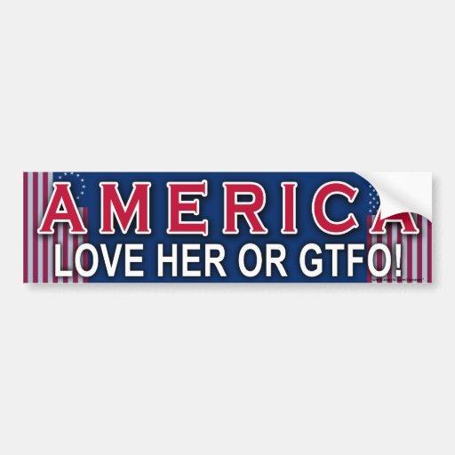 "Patriotic ""America Love Her Or GTFO"" sticker Car Bumper Sticker"
