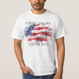 Patriotic American Flag These Colors Never Run T-Shirt
