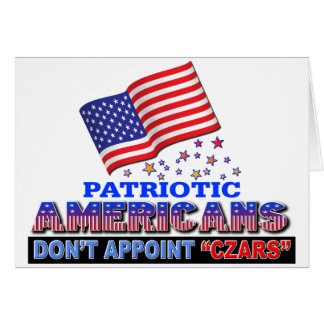 Patriotic Americans Dont Appoint Czars Card