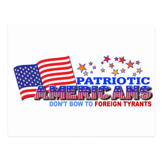Patriotic Americans Don't Bow to Foreign Tyrants Postcard