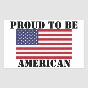 Patriotic and powerful Proud to Be American Rectangular Sticker