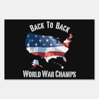 Patriotic Back To Back World War Champs Sign