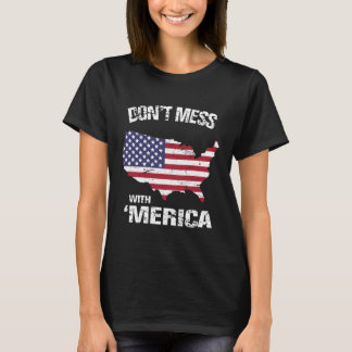 Patriotic Don't Mess With 'Merica T-Shirt