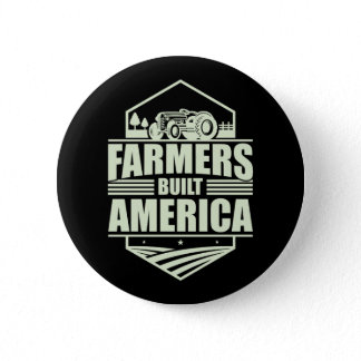 Patriotic Farmers Built America Life Tractor Button