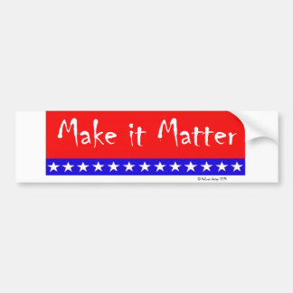 "Patriotic Flag ""Make it Matter"" Banner Car Bumper Sticker"