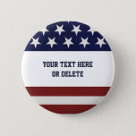 "Patriotic Fourth of July American USA Flag Custom Pinback Button<br><div class=""desc"">Patriotic Fourth of July American USA Flag Custom Button - perfect for your 4th of July party or patriotic event. Add your custom text on Zazzle or leave blank and use a sharpie pen to add names/text. Makes a festive name badge! Check out our other patriotic designs by clicking on...</div>"