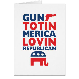 Patriotic - Gun Totin', 'Merica Lovin' Republican Card