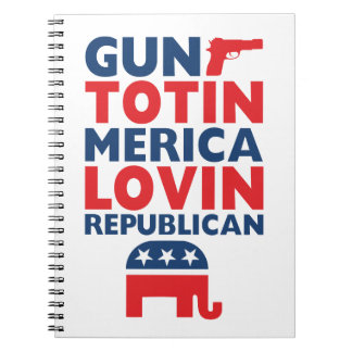 Patriotic - Gun Totin', 'Merica Lovin' Republican Spiral Notebook