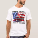 Patriotic Land Of The Free Because Of The Brave T-Shirt