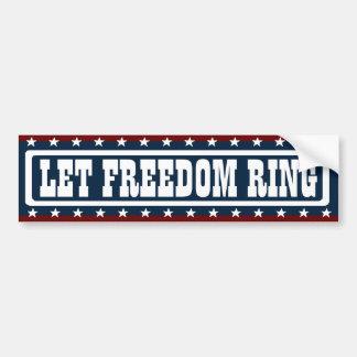 PATRIOTIC LET FREEDOM RING Bumper Sticker