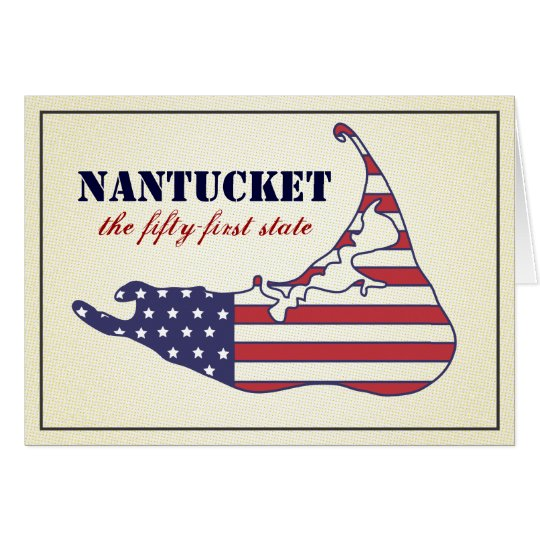 Patriotic Nantucket, the 51st State of America Card