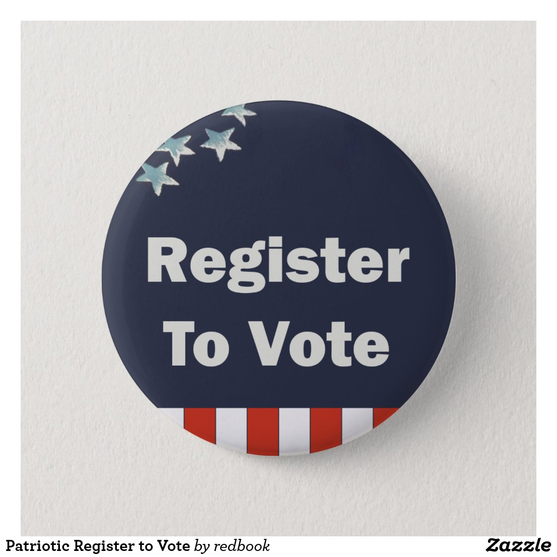 Patriotic Register to Vote Pinback Button