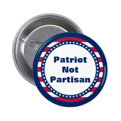 Patriotic Stars and Stripes Patriot Not Partisan Pinback Button