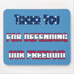 Patriotic Thank You For Defending Our Freedom Mouse Pad