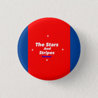 "Patriotic ""The Stars and Stripes Forever"" Button"