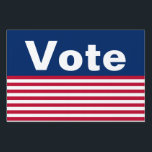 """Patriotic Vote Yard Sign<br><div class=""""desc"""">The top is a blue field that says &#39;Vote&#39; in white letters. Red and white stripes are across the bottom.</div>"""
