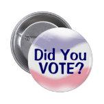Patriótico usted votó el botón político pin
