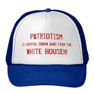 Patriotism , is keeping Obama from... - Customized Trucker Hat
