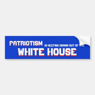 Patriotism , Patriotism , is Keeping Obama out ... Bumper Sticker