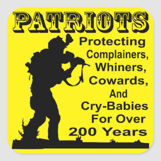 Patriots Protecting Complainers, Whiners, Cowards Square Sticker