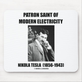 Patron Saint Of Modern Electricity (Nikola Tesla) Mouse Pad