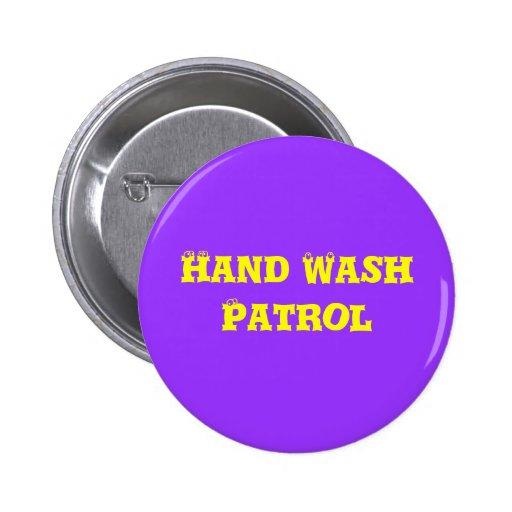 Patrulla del lavado a mano pin redondo de 2 pulgadas