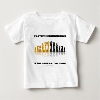 Pattern Recognition Is The Name Of The Game Chess Baby T-Shirt