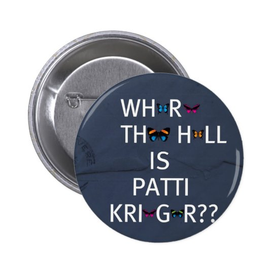 Patti Krieger Pinback Button