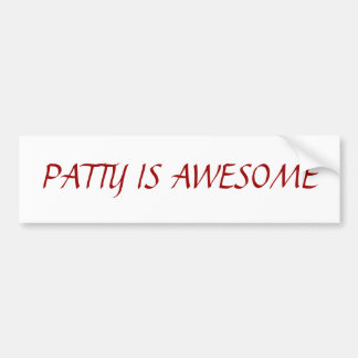 PATTY IS AWESOME CAR BUMPER STICKER