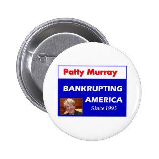 Patty Murray Bankrupting America Pinback Button