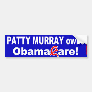 Patty Murray owns ObamaCare Car Bumper Sticker