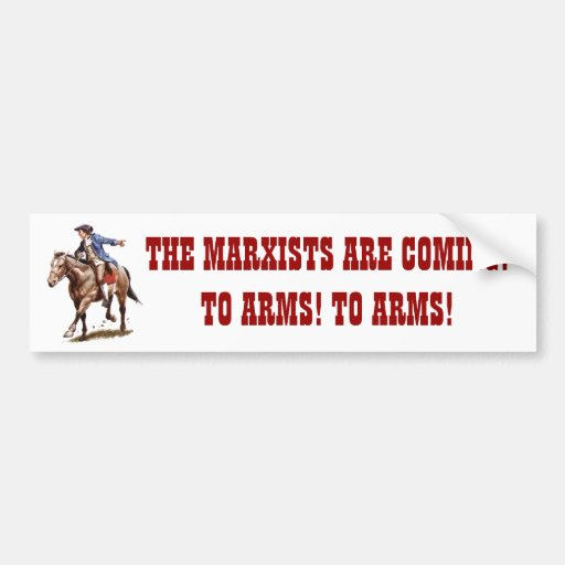 paul%20revere, THE MARXISTS ARE COMING!TO ARMS!... Bumper Stickers